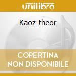 Kaoz theor cd musicale