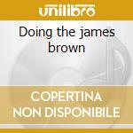 Doing the james brown cd musicale