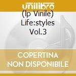 (LP VINILE) LIFE:STYLES VOL.3                         lp vinile di KENNY DOPE