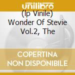 (LP VINILE) WONDER OF STEVIE VOL.2, THE               lp vinile di AA.VV.
