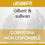 Gilbert & sullivan cd musicale
