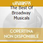 Various - The Best Of Broadway Musicals cd musicale