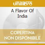 Various - A Flavor Of India cd musicale di Jan ul ha Akbar kahn