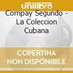 LA COLLECCION CUBANA cd musicale di SEGUNDO COMPAY