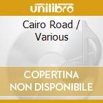Various - Cairo Road cd musicale di Artisti Vari