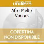 Various - Afro Melt cd musicale di Melt Afro