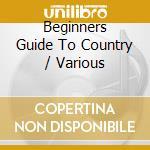 Beginner's guide to country cd musicale di Artisti Vari