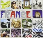 France beginner's guide to cd musicale di Artisti Vari