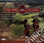 City Of Glasgow Police Pipe Band - Pipes Are Calling cd musicale di Artisti Vari