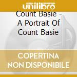 Count Basie - A Portrait Of Count Basie cd musicale di BASIE COUNT