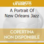 A PORTRAIT OF NEW ORLEANS JAZZ cd musicale di AA.VV.