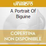 A PORTRAIT OF BIGUINE cd musicale di AA.VV.