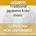 Traditional japanese koto music cd musicale di Artisti Vari
