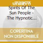 Spirits of the sun people cd musicale di Artisti Vari