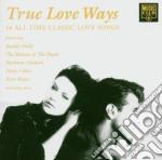 Various - True Love Ways cd musicale di AA.VV.