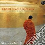 Buddhist Chants And Peace cd musicale di BUDDHIST CHANTS & PEACE MUSIC