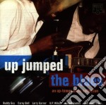 Various - Up Jumped The Blues cd musicale di AA.VV.