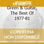 GREEN & GUITAR, THE BEST OF 1977-81 cd musicale di GREEN PETER