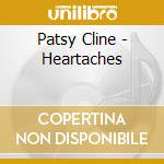 Patsy Cline - Heartaches cd musicale di CLINE PATSY