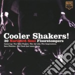 Various - Cooler Shakers! - 30 Northern Soul Floorstompers cd musicale di AA.VV.