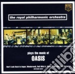Royal Philharmonic Orchestra - Plays The Music Of Oasis cd musicale di ROYAL PHILARMONIC OR