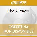 Various - Like A Prayer cd musicale di AA.VV.