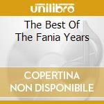 THE BEST OF THE FANIA YEARS cd musicale di SANTAMARIA MONGO