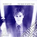 MODERN ART-THE BEST OF cd musicale di FOXX JOHN