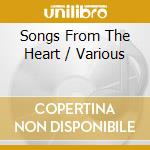 SONGS FROM THE HEART - HISTORY OF AMERIC cd musicale di AA.VV.