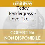 LOVE TKO - THE VERY BEST OF cd musicale di PENDERGRASS TEDDY