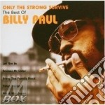 Paul, Billy - Only The Strong Survive cd musicale di Billy Paul