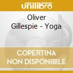 Oliver Gillespie - Yoga cd musicale di Body & soul