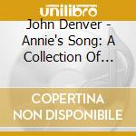 ANNIE'S SONG - A COLLECTION OF HIS FINES cd musicale di DENVER JOHN