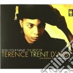 SIGN YOUR NAME: THE BEST OF  TERENCE TRE cd musicale di TERENCE TRENT D'ARBY