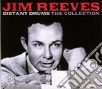 DISTANT DRUMS: THE JIM REEVES COLLECTION cd musicale di REEVES JIM