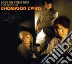 LOVE ON YOUR SIDE: THE BEST OF THE THOMP cd musicale di THOMPSON TWINS