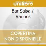 Various - Bar Salsa cd musicale di Artisti Vari