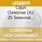 Various - A Cajun Christmas cd musicale di Artisti Vari