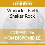 Warlock - Earth Shaker Rock cd musicale