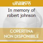 In memory of robert johnson cd musicale