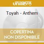 Toyah - Anthem cd musicale di Tayah