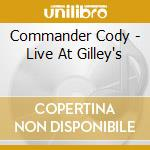 Commander Cody - Live At Gilley's cd musicale di Cody Commander