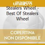Stealers Wheel - Best Of Stealers Wheel cd musicale di Wheel Stealers