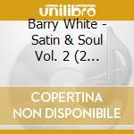 Satin & soul vol. 2 (2 cd) cd musicale