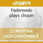 Paderewski plays chopin cd musicale di Artisti Vari