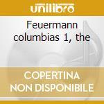 Feuermann columbias 1, the cd musicale di Artisti Vari