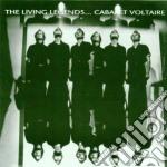 Cabaret Voltaire - Living Legends, The cd musicale di Voltaire Cabaret