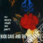 Nick Cave & The Bad Seeds - No More Shall We Part cd musicale di Nick & the bad Cave