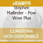 POW WOW PLUS cd musicale di Stephen Mallinder