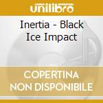 Black ice impact cd musicale
